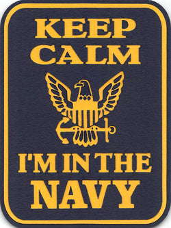 Keep Calm I'm In The Navy