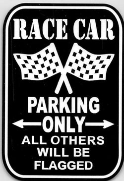 Race Car Parking Only