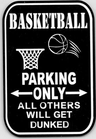 Basketball Parking Only