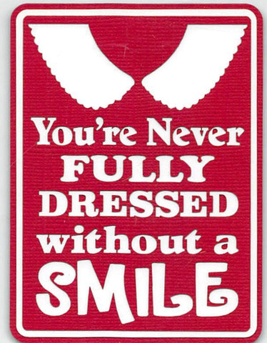 Your're Never Fully Dressed Without a Smile