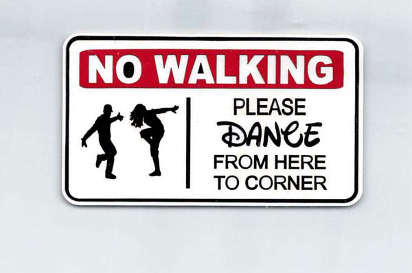 No Walking Please Dance