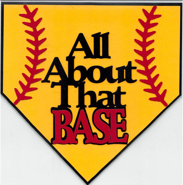 All About That Base - Softball