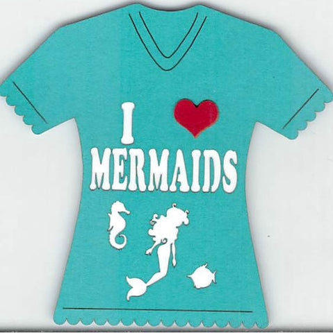 I Love Mermaids T-Shirt