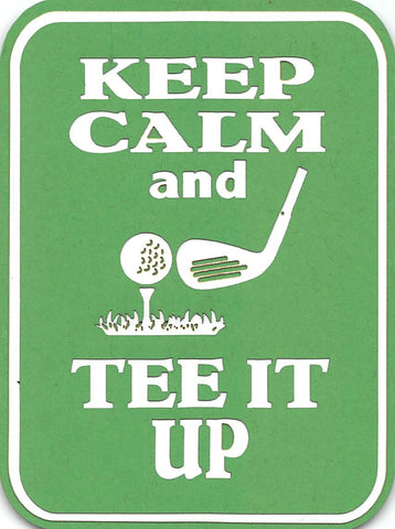 Keep Calm and Tee It Up