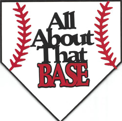 All About That Base (Baseball)