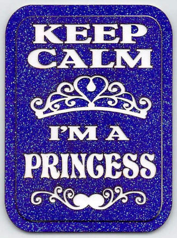 Keep Calm I'm a Princess