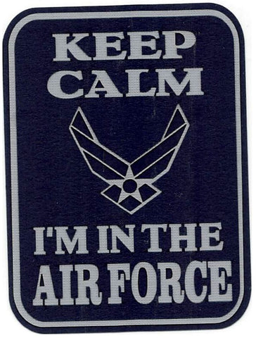 Keep Calm I'm In The Air Force