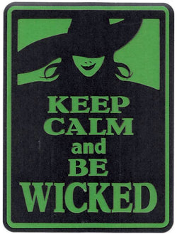 Keep Calm & Be Wicked