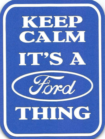 Keep Calm It's A Ford Thing Corner