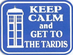 Keep Calm and Get To The Tardis/Dr. Who