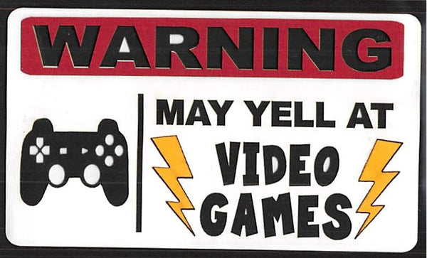 WARNING May Yell At Video Games