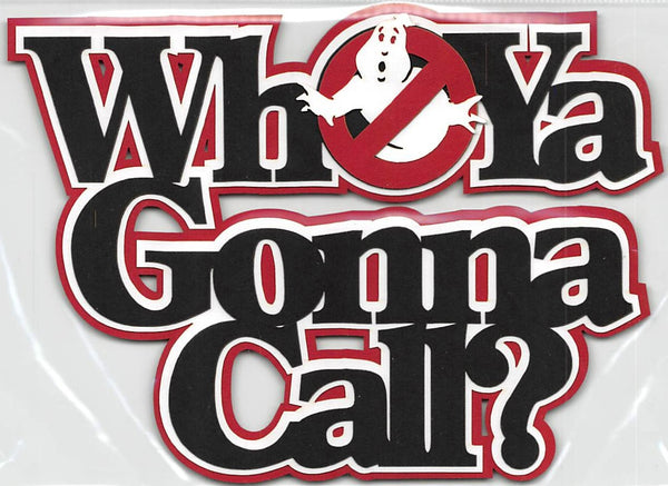 Who Ya Gonna Call?  Ghostbusters