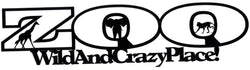 Zoo - Wild and Crazy Place