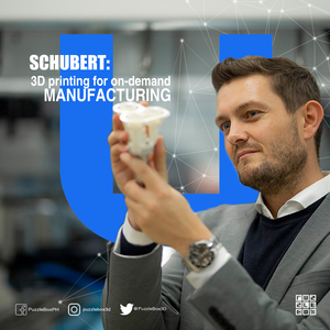 SCHUBERT : 3D printing for on demand manufacturing