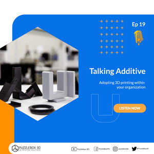 Talking Additive 19: Adopting 3D printing within your organization
