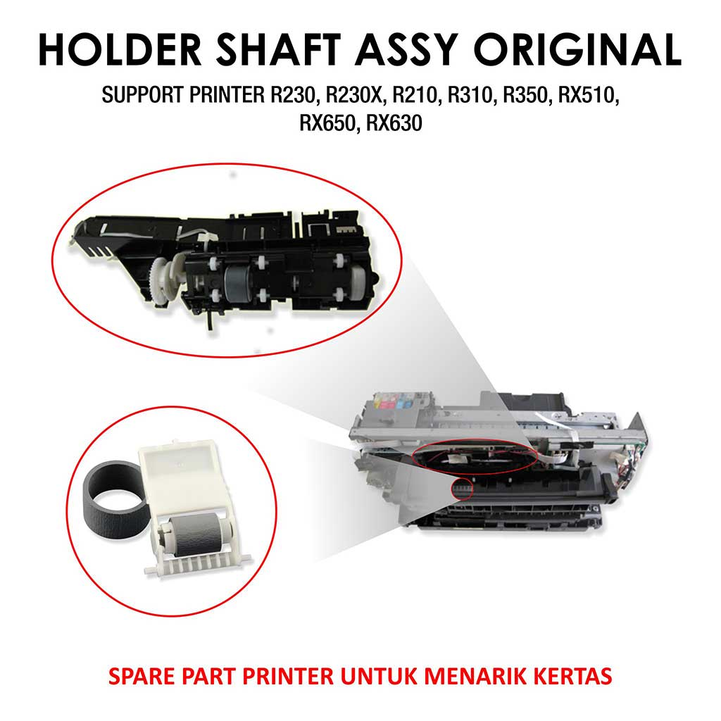 Holder Shaft Assy Atas Bawah Original Epson R230, R230X, R210, R310, R350, RX510, RX650, RX630