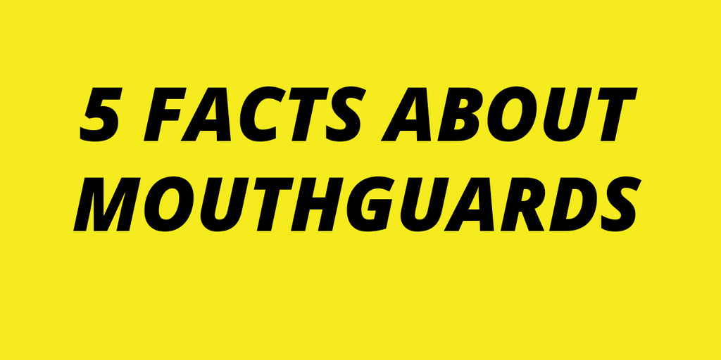 5 Facts About Mouthguards