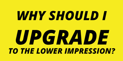 What Is The Lower Impression Upgrade? Do I Need It?