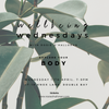 WELLBEING WEDNESDAYS: BODY