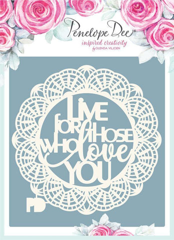 Penelope Dee - Rosabella Collection Board - Live For Those Who Love You