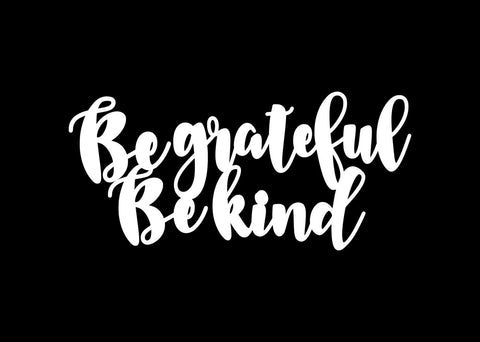 Chipboard - Be Grateful Be Kind