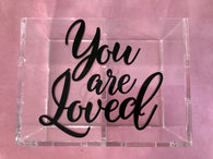 Stationery Holder Acrylic - You Are Loved