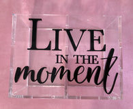 Stationery Holder Acrylic - Live In The moment