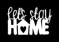 Chipboard - Let's Stay Home Heart (15cmx10cm)