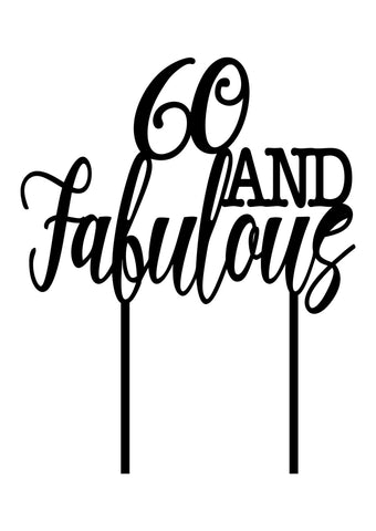 Cake Topper - 60 and Fabulous