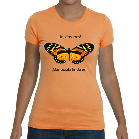 Ladies T-Shirt in Spanish - Un, dos, tres, Mariposita linda es (1, 2, 3, It's a Pretty Little Butterfly)