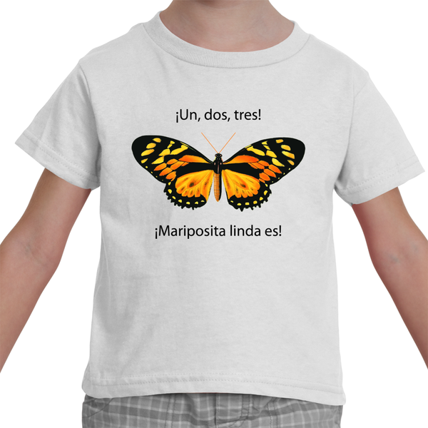 "Toddler Spanish Language T-Shirt with ""Un, Dos, Tres, Mariposita linda es"" (1, 2, 3, It's a Pretty Little Butterfly)"