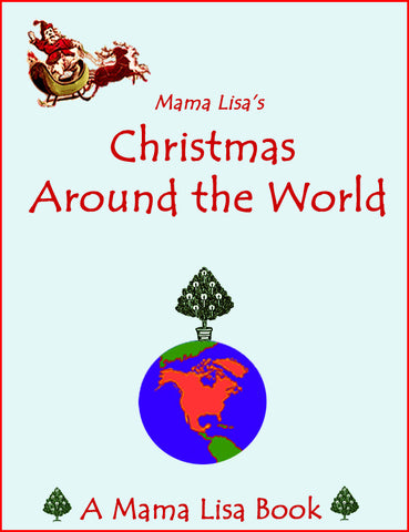 Mama Lisa's Christmas Around The World Ebook