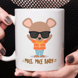 Mice, Mice Baby -  Funny Mouse - Coffee Mug [Great Gift For The Gangster In Your Life]