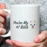 Free Shipping Worldwide  - You're My Number One Bitch Mug - Funny Dog Mug [The Perfect Gift For A Lover of Friend]