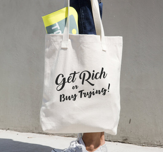 Get Rich or Buy Trying - Tote-bag