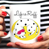 Life is Ruff [Gift Idea For Him or Her - Makes A Fun Present] Cute Sleeping Dog (Three Color Options)