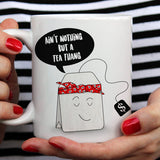 Free Shipping Worldwide - Ain't Nothing But A Tea Thang [Gift Idea For Him / Gift Idea For Her - Makes A Fun Present] Cute Tea Mug