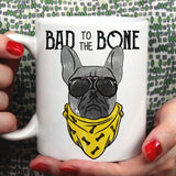 Bad To The Bone [Gift Idea For Him or Her - Makes A Fun Present] Cute Ruff & Tuff Dog