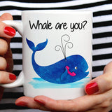 Free Shipping Worldwide  - Whale Are You? Cute Whale Gift Mug  [Gift Idea - Makes A Fun Present]