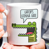 Free Worldwide Shipping - Gator's Gonna Hate - Funny - Coffee Mug [Great Gift For a Lover or a Hater]
