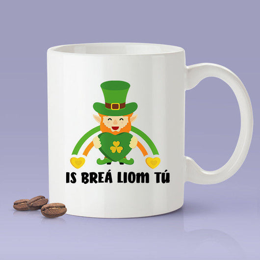 Free Shipping Worldwide  - Irish Love Mug -  Is breá liom tú - Ireland [Gift Idea For Him or Her - Makes A Fun Present] I Love You - Ireland