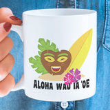 Free Shipping Worldwide - Hawaiian I Love You Mug -  Aloha wau ia 'oe - Gift Idea For Him or Her - Makes A Fun Present] Hawaii