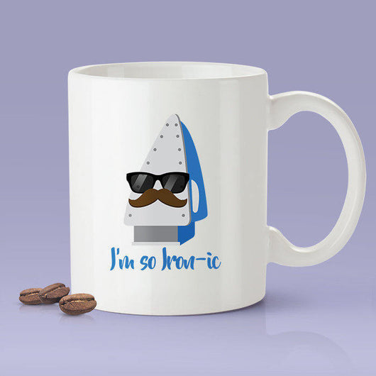 I'm So Ironic - Funny Iron Coffee Mug [Gift Idea - Makes A Fun Present]