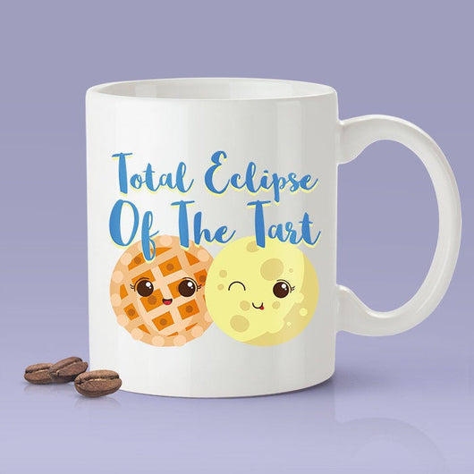 Total Eclipse Of The Tart - Funny Mug [Great Gift For The Baker In Your Life]