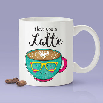 I Love You A Latte Lovers Mug - [Gift Idea For Him or Her - Makes A Fun Present] I Love You Coffee Mug
