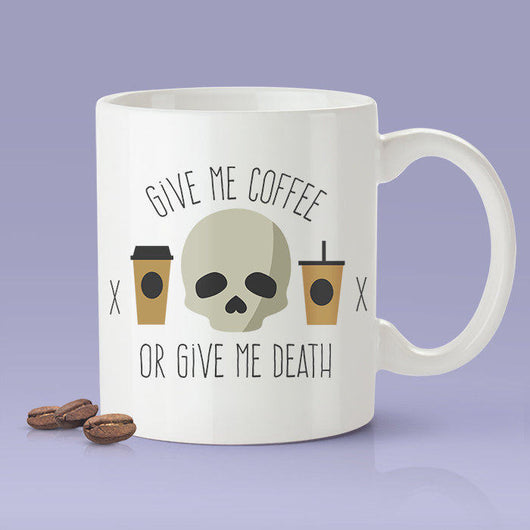 Free Shipping Worldwide - Give Me Coffee or Give Me Death Coffee Mug [Gift Idea - Makes A Fun Present]