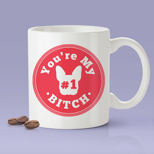 Free Shipping Worldwide - You're My Number One Bitch Mug - Pink