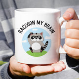Free Shipping Worldwide - Raccoon My Brain [Cute Raccoon  Coffee Mug] - Gift Idea