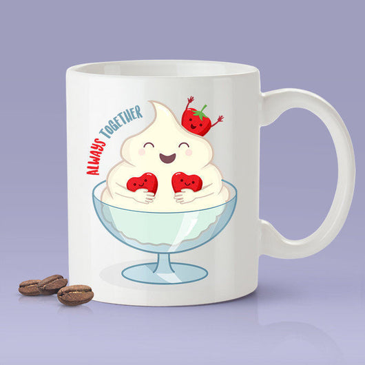 Strawberry & Cream - Always Together Love Mug [Gift Idea - Makes A Fun Present] [For Him / For Her] Cute Dessert Mug