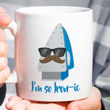Free Shipping Worldwide - I'm So Ironic - Funny Iron Coffee Mug [Gift Idea - Makes A Fun Present]
